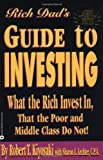 Rich Dad's Guide to Investing - What the Rich Invest in, That the Poor and Middle Class Do Not! by Kiyosaki, Robert T., Lechter, Sharon L. (2000) Paperback - Time Warner Books