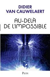 Au-Dela De L'impossible de Didier VAN CAUWELAERT