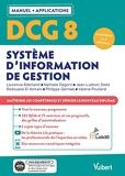DCG 8 - Systèmes d'information de gestion - Manuel et Applications: Maîtriser les compétences et réussir le nouveau diplôme (2021)