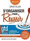 S'organiser pour réussir - La méthode GTD ou l'art de l'efficacité sans le stress - Livre audio 1 CD MP3