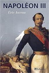 Napoléon III d'Eric Anceau
