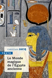 Le monde magique de l'Egypte ancienne de Christian Jacq