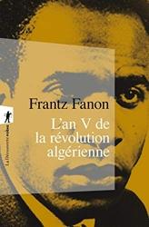 L'an V de la révolution algérienne de Frantz FANON