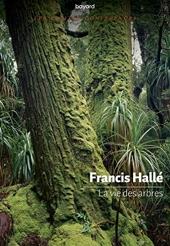 La vie des arbres de Francis Hallé