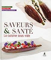 Saveurs & santé, la cuisine sous vide de Hubertus Tzschirner
