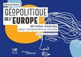 Géopolitique de l'Europe - 40 fiches illustrées pour comprendre le monde. Collection dirigée par Pascal Boniface