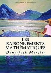 Les raisonnements mathématiques de Dany-Jack Mercier