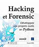 Hacking et Forensic - Développez vos propres outils en Python - Eni Editions - 11/06/2012