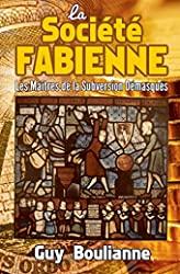 La Société fabienne - Les maîtres de la subversion démasqués de Guy Boulianne