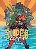 SuperGroom - Tome 2 - La guerre olympique
