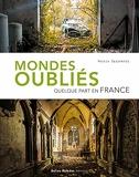 Mondes Oubliés - Quelque part en France