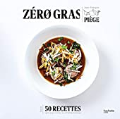 Zéro gras de Jean-François Piège