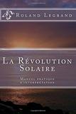 La Révolution Solaire - Manuel pratique d'interprétation