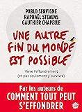 Une autre fin du monde est possible (Anthropocène) - Format Kindle - 13,99 €