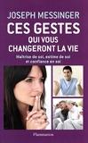 Ces gestes qui vous changeront la vie - Maîtrise de soi, estime de soi et confiance en soi - Format Kindle - 6,99 €