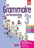 La grammaire par les exercices 3e - Cahier d'exercices - Nouveau programme 2016 - Bordas - 21/06/2016