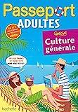 Passeport Adultes Spécial Culture Générale - Spécial culture générale- Cahier de vacances