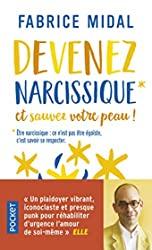 Devenez narcissique et sauvez votre peau ! de Fabrice MIDAL