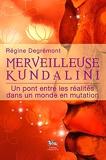 Merveilleuse Kundalini - Un pont entre les réalités dans un monde en mutation