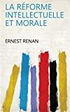 La réforme intellectuelle et morale - Format Kindle - 5,13 €