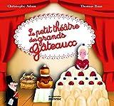 Le petit théâtre des grands gâteaux by Christophe Adam;Thomas Baas(2010-11-12) - De La Martinière Jeunesse - 01/01/2010