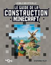 Minecraft - Le guide de la construction de Stéphane PILET