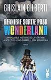 Dernière sortie pour Wonderland - L'inavouable histoire de la véritable Alice et de Lewis Carroll, - Ring - 31/08/2017