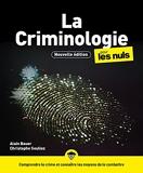 La Criminologie pour les Nuls, 3e édition