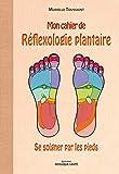 Mon cahier de réflexologie plantaire