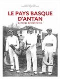 Le Pays Basque d'Antan - Nouvelle édition
