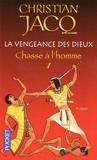 La vengeance des dieux. Tome 1 - Chasse à l'homme de Jacq. Christian (2010) Poche