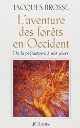L'Aventure des forêts en Occident de Jacques Brosse