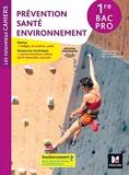 Les nouveaux cahiers - PREVENTION SANTE ENVIRONNEMENT 1re Bac Pro - Ed. 2020 - Livre élève