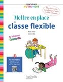 Pratiquer autrement - Mettre en place la classe flexible - Ed. 2021