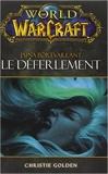 WORLD OF WARCRAFT LE DEFERLEMENT de Christie Golden ,Jaina Portvaillant ( 21 novembre 2012 ) - 21/11/2012