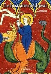 Bestiaire médiéval - Réédition de CHRISTIAN HECK