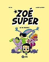 Zoé Super, Tome 02 - Ça va barder ! de Mr Tan