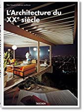 L'Architecture du XXe siècle - L'ARCHITECTURE DU XXE SIECLE de Peter Gössel