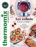 Thermomix - Les enfants en cuisine !: 50 recettes et de nombreuses astuces pour cuisiner comme les grands !
