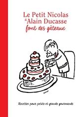 Le Petit Nicolas et Alain Ducasse font des gâteaux d'Alain Ducasse