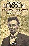 Le pouvoir des mots - Lettres et discours de Abraham Lincoln (4 février 2009) Broché