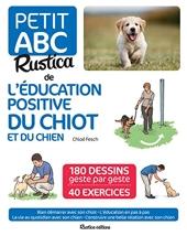 Le petit abc Rustica de l'éducation positive du chiot et du chien de Chloé FESCH
