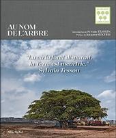 Au nom de l'arbre de Sylvain Tesson