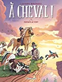 À cheval ! T05 - Chevaux au vent - Format Kindle - 7,99 €