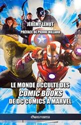 Le monde occulte des comic Books - De DC Comics à Marvel de Jérémy Lehut