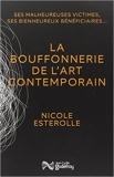 La bouffonnerie de l'art contemporain de Nicole Esterolle ( 1 mai 2015 )