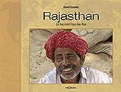 Rajasthan le fascinant pays des rois de David Cormier