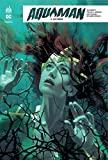 Aquaman Rebirth - Tome 4