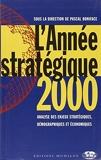 L'année stratégique 2000 - Analyse des enjeux stratégiques, démographiques et économiques