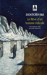 Le Rêve D'un Homme Ridicule - Un récit fantastique de Fiodor Mikhaïlovitch Dostoïevski